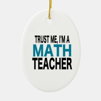 Trust Me, I'm A Math Teacher (blue edition) Ornaments