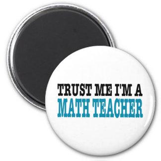 Trust Me I'm A Math Teacher (the blue edition) Magnet