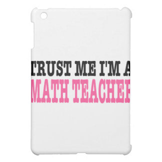 Trust Me I'm A Math Teacher (the pink edition) iPad Mini Cases