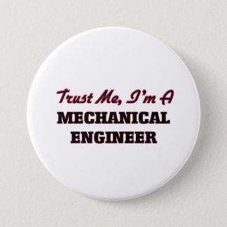 Trust me I'm a Mechanical Engineer 7.5 Cm Round Badge