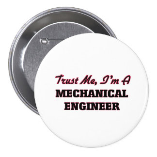 Trust me I'm a Mechanical Engineer Pinback Button