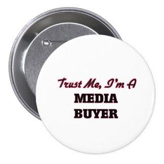 Trust me I'm a Media Buyer 7.5 Cm Round Badge