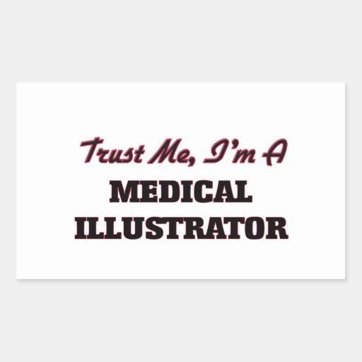Trust me I'm a Medical Illustrator Rectangular Sticker