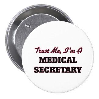 Trust me I'm a Medical Secretary 7.5 Cm Round Badge