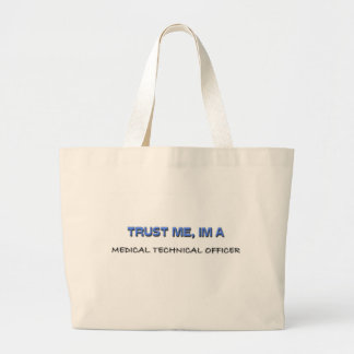 Trust Me I'm a Medical Technical Officer Jumbo Tote Bag