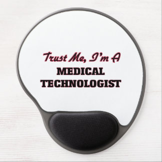 Trust me I'm a Medical Technologist Gel Mouse Pad