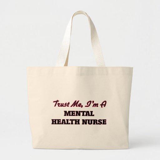 Trust me I'm a Mental Health Nurse Bags