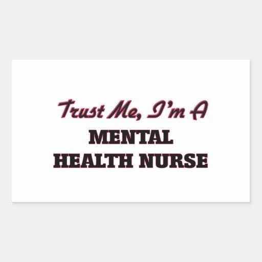 Trust me I'm a Mental Health Nurse Rectangular Sticker