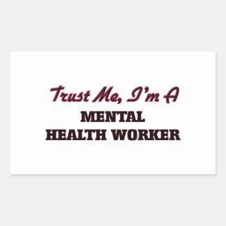 Trust me I'm a Mental Health Worker Rectangle Sticker