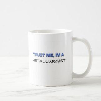 Trust Me I'm a Metallurgist Basic White Mug