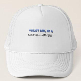Trust Me I'm a Metallurgist Trucker Hat