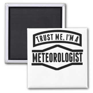 Trust Me I'm A Meteorologist Square Magnet