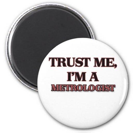 Trust Me I'm A METROLOGIST 6 Cm Round Magnet