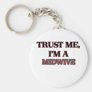 Trust Me I'm A MIDWIVE Key Ring