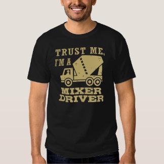 Trust Me I'm A Mixer Driver T Shirt
