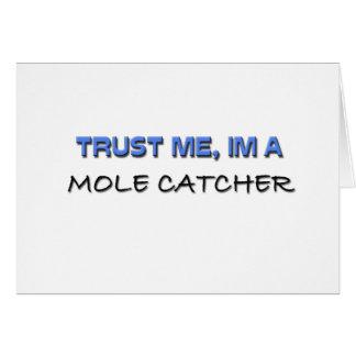 Trust Me I'm a Mole Catcher Card