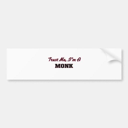 Trust me I'm a Monk Bumper Stickers