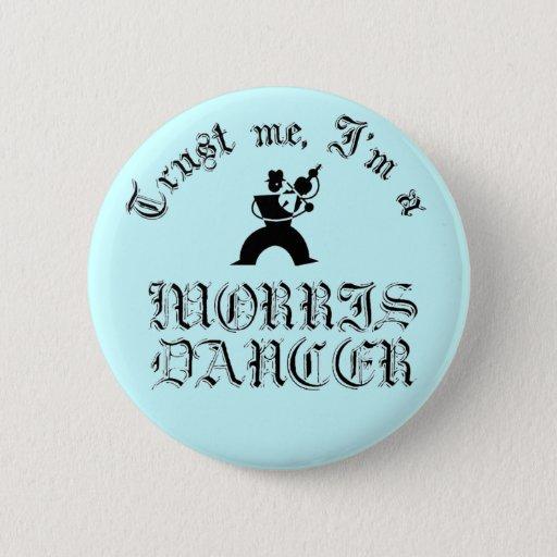 Trust Me I'm A Morris Dancer 6 Cm Round Badge