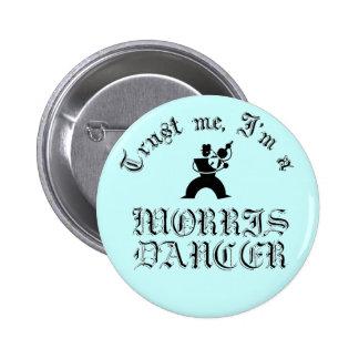 Trust Me I'm A Morris Dancer Buttons