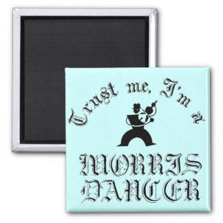 Trust Me I'm A Morris Dancer Square Magnet