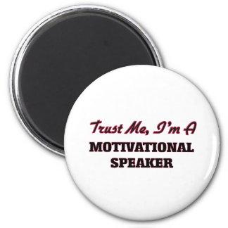 Trust me I'm a Motivational Speaker Fridge Magnets