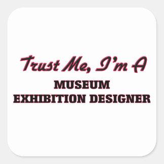 Trust me I'm a Museum Exhibition Designer Sticker