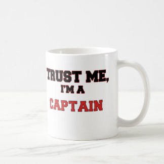 Trust Me I'm a My Captain Coffee Mugs