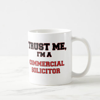 Trust Me I'm a My Commercial Solicitor Classic White Coffee Mug
