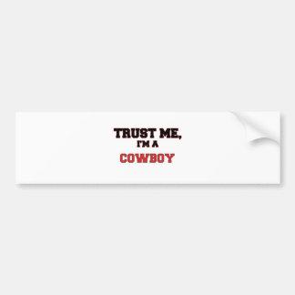 Trust Me I'm a My Cowboy Bumper Stickers