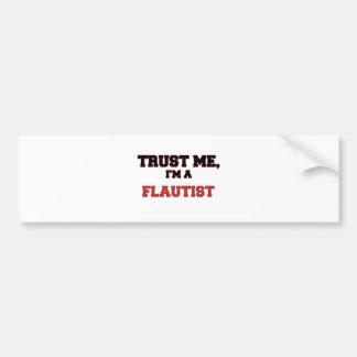 Trust Me I'm a My Flautist Bumper Sticker