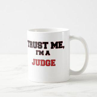 Trust Me I'm a My Judge Coffee Mug