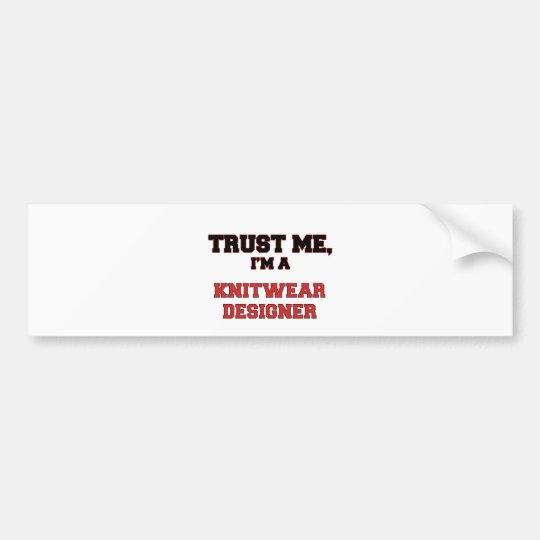 Trust Me I'm a My Knitwear Designer Bumper Sticker