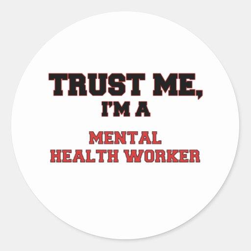Trust Me I'm a My Mental Health Worker Round Sticker