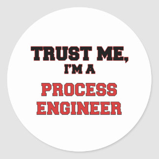 Trust Me I'm a My Process Engineer Round Sticker