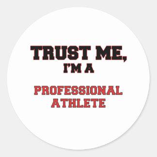Trust Me I'm a My Professional Athlete Round Sticker