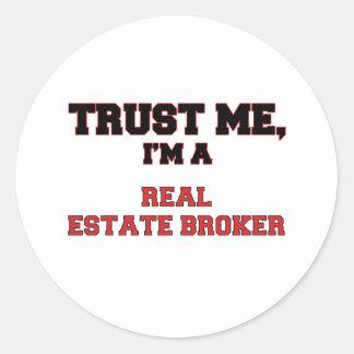 Trust Me I'm a My Real Estate Broker Round Sticker