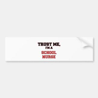 Trust Me I'm a My School Nurse Bumper Stickers