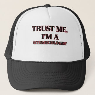 Trust Me I'm A MYRMECOLOGIST Trucker Hat