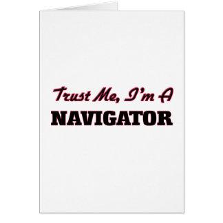 Trust me I'm a Navigator Greeting Card