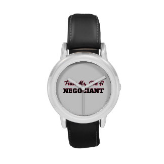 Trust me I'm a Negociant Wristwatch