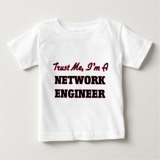 Trust me I'm a Network Engineer Baby T-Shirt