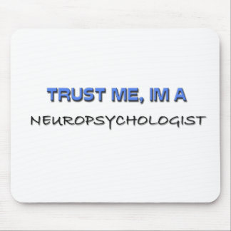 Trust Me I'm a Neuropsychologist Mouse Mat
