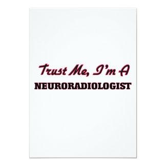 Trust me I'm a Neuroradiologist 13 Cm X 18 Cm Invitation Card