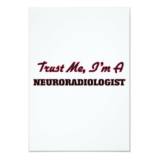 Trust me I'm a Neuroradiologist 9 Cm X 13 Cm Invitation Card
