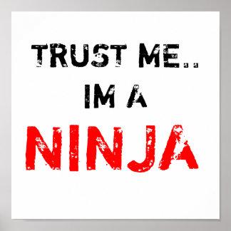TRUST ME.. IM A NINJA POSTER