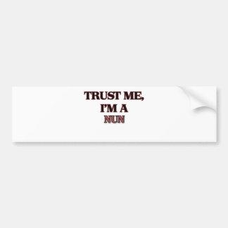 Trust Me I'm A NUN Bumper Stickers