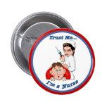 Trust Me - I'm a Nurse 6 Cm Round Badge