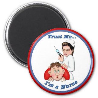 Trust Me - I'm a Nurse 6 Cm Round Magnet