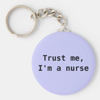"""Trust me, I'm a nurse"" keychain"