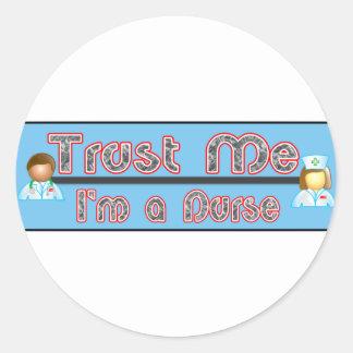 Trust Me, I'm a Nurse Round Sticker